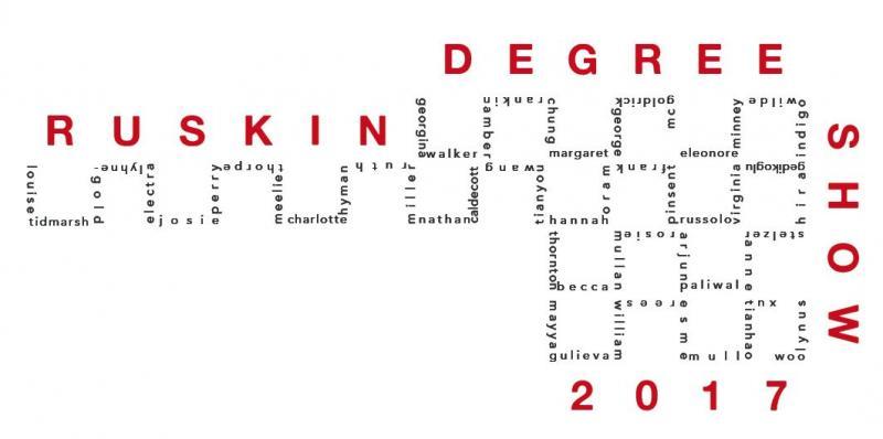 Ruskin Degree Show 2017